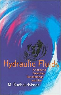 Hydraulic Fluids: A Guide to Selection, Test Methods, and Use
