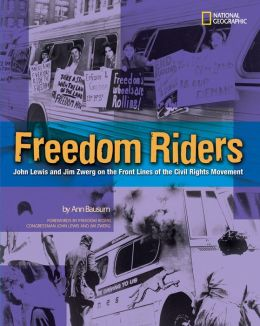 Freedom Riders RLB: John Lewis and Jim Zwerg on the Front Lines of the Civil Rights Movement