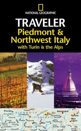 Piedmont and Northwest Italy: With Turin and the Alps