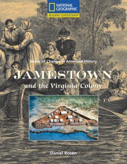 Reading Expeditions (Social Studies: Seeds of Change in American History): Jamestown and the Virginia Colony