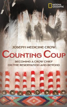 Counting Coup: Becoming a Crow Chief on the Reservation and Beyond