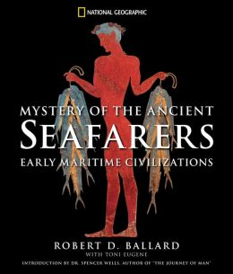 Mystery of the Ancient Seafarers: Early Maritime Civilzation