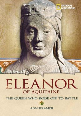 World History Biographies: Eleanor of Aquitaine: The Queen Who Rode Off to Battle