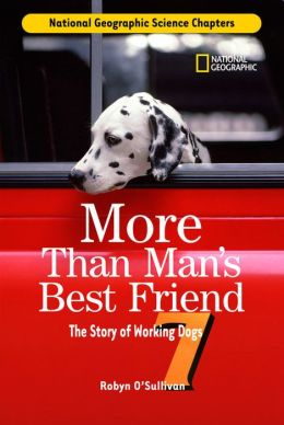 Science Chapters: More Than Man's Best Friend: The Story of Working Dogs