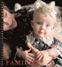 Families (National Geographic Moments Series)