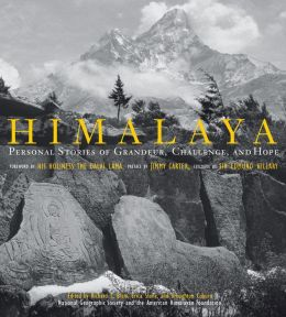 Himalaya: Personal Accounts of Grandeur, Challenge, and Hope on the Roof of the World