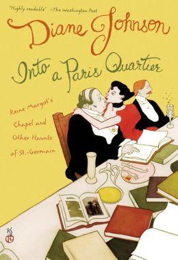 Into a Paris Quartier: Reine Margot's Chapel and Other Haunts of St.-Germain