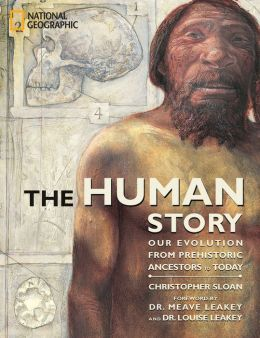 The Human Story: Our Evolution From Prehistoric Ancestors to Today