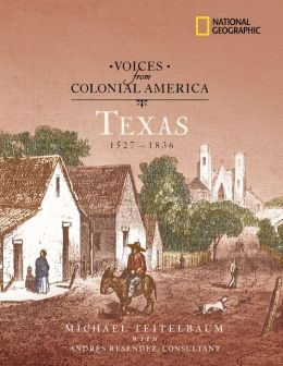 Voices from Colonial America: Texas, 1527-1836