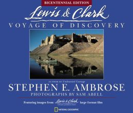 Lewis and Clark: Voyage of Discovery (Bicentennial Edition)