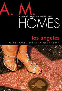 Los Angeles: People, Places, and the Castle on the Hill