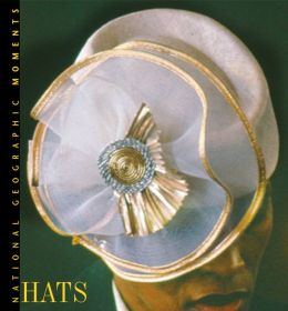 Hats (National Geographic Moments Series)