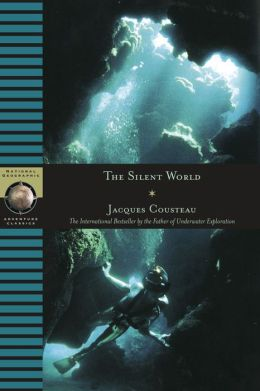 The Silent World (National Geographic Adventure Classics)