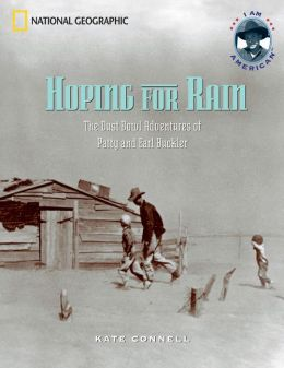 Hoping for Rain (I Am American): The Dust Bowl Adventures of Patty and Earl Buckler
