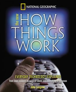The New How Things Work: From Lawn Mowers to Surgical Robots and Everything in Between