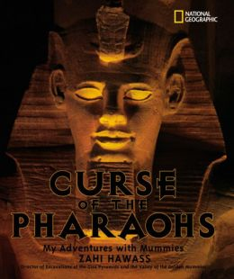 The Curse of the Pharaohs: My Adventures with Mummies