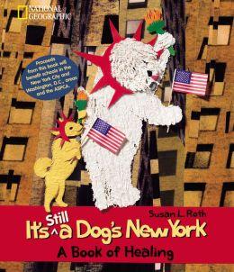It's Still a Dog's New York: A Book of Healing