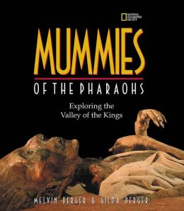 Mummies of the Pharaohs: Exploring the Valley of the Kings