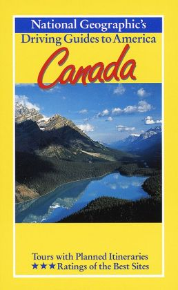 National Geographic Driving Guide to America: Canada