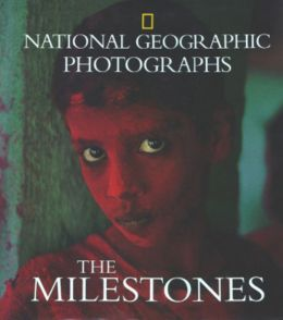 The Milestones: National Geographic Photographs