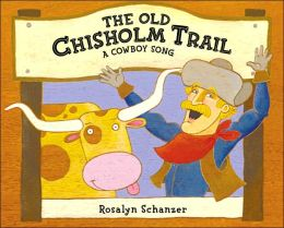 Old Chisholm Trail: A Cowboy Song
