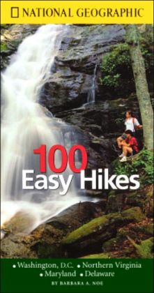 100 Easy Hikes: Washington, D. C., Northern Virginia, Maryland, Delaware