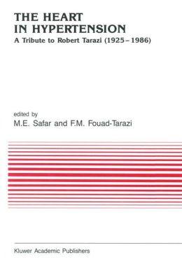 The Heart in Hypertension: A Tribute to Robert Tarazi (1925-1986)