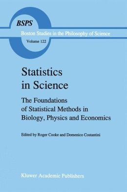 Statistics in Science: The Foundations of Statistical Methods in Biology, Physics and Economics
