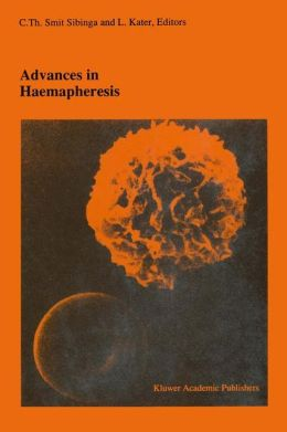 Advances in Haemapheresis: Proceedings of the Third International Congress of the World Apheresis Association. April 9-12,1990, Amsterdam, The Netherlands