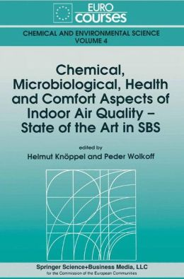 Chemical, Microbiological, Health and Comfort Aspects of Indoor Air Quality - State of the Art in SBS
