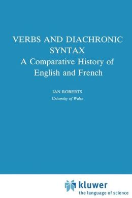 Verbs and Diachronic Syntax: A Comparative History of English and French