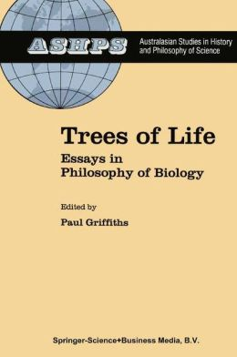 Trees of Life: Essays in Philosophy of Biology