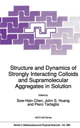 Structure and Dynamics of Strongly Interacting Colloids and Supramolecular Aggregates in Solution