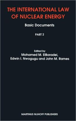 The International Law of Nuclear Energy: Basic Documents