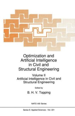 Optimization and Artificial Intelligence in Civil and Structural Engineering: Volume II: Artificial Intelligence in Civil and Structural Engineering