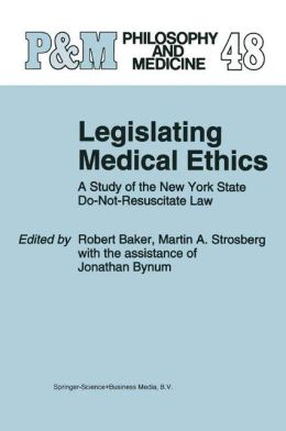 Legislating Medical Ethics: A Study of the New York State Do-Not-Resuscitate Law