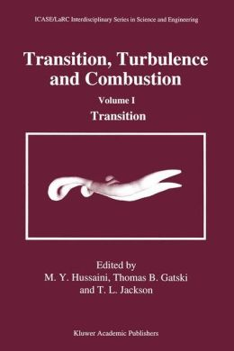 Transition, Turbulence and Combustion: Volume I: Transition