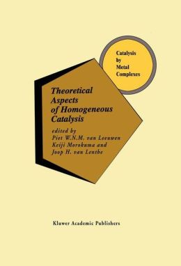 Theoretical Aspects of Homogeneous Catalysis: Applications of Ab Initio Molecular Orbital Theory