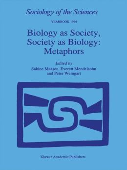 Biology as Society, Society as Biology: Metaphors