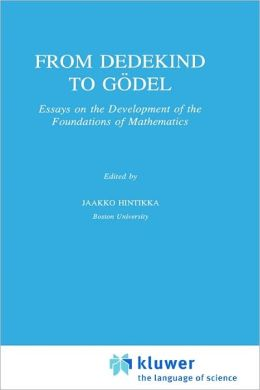 From Dedekind to Gödel: Essays on the Development of the Foundations of Mathematics