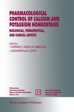 Pharmacological Control of Calcium and Potassium Homeostasis: Biological, Therapeutical, and Clinical Aspects
