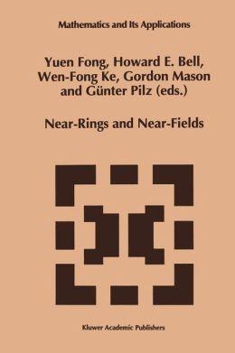 Near-Rings and Near-Fields: Proceedings of the Conference on Near-Rings and Near-Fields Fredericton, New Brunswick, Canada, July 18-24, 1993