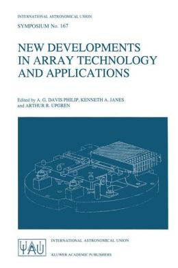 New Developments in Array Technology and Applications: Proceedings of the 167th Symposium of the International Astronomical Union, held in the Hague, the Netherlands, August 23-27, 1994