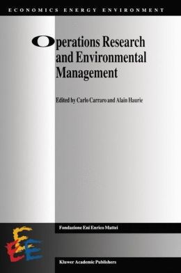 Operations Research and Environmental Management: The FEEN/KLUWER International Series on Economics, Energy and Environment