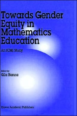 Towards Gender Equity in Mathematics Education: An ICMI Study