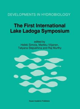 The First International Lake Ladoga Symposium: Proceedings of the First International Lake Ladoga Symposium: Ecological Problems of Lake Ladoga, St. Petersburg, Russia, 22-26 November 1993