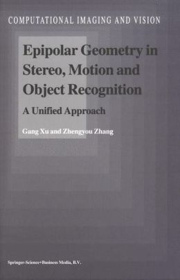 Epipolar Geometry in Stereo, Motion and Object Recognition: A Unified Approach