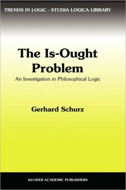 The Is-Ought Problem: An Investigation in Philosophical Logic