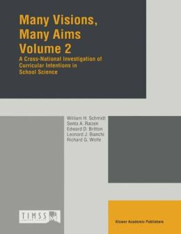 Many Visions, Many Aims: Volume 2: A Cross-National Investigation of Curricular Intensions in School Science