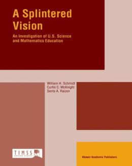 A Splintered Vision: An Investigation of U.S. Science and Mathematics Education